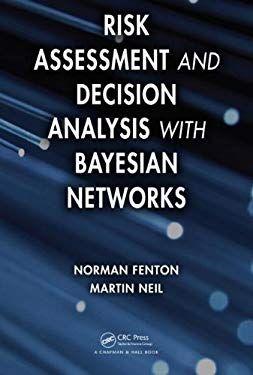 Risk Assessment and Decision Analysis with Bayesian Networks 9781439809105