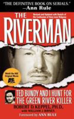 The Riverman: Ted Bundy and I Hunt for the Green River Killer 9781439194348