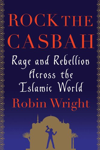 Rock the Casbah: Rage and Rebellion Across the Islamic World 9781439103166