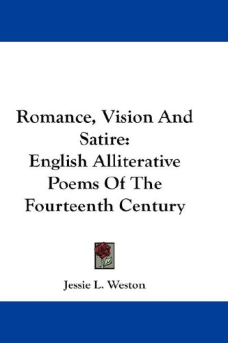 Romance, Vision and Satire: English Alliterative Poems of the Fourteenth Century