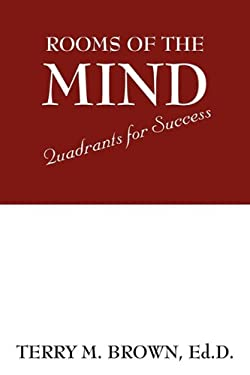 Rooms of the Mind: Quadrants for Success 9781432755126
