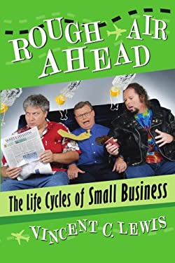 Rough Air Ahead: The Life Cycles of Small Business 9781434327253