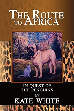 Route to Africa: In Quest of the Penguins 9781436389754
