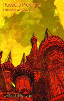 Russia's Prestige: Historical Architecture 9781432766115
