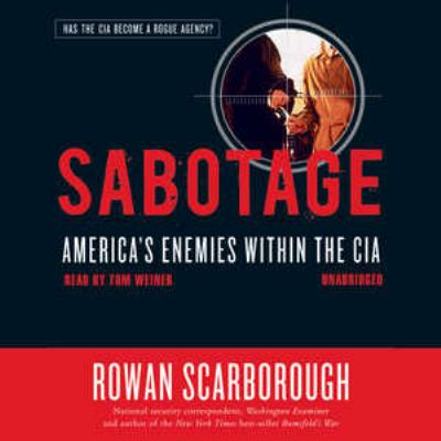 Sabotage: America's Enemies Within the CIA 9781433200632