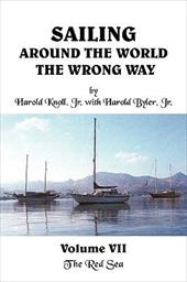 Sailing Around the World the Wrong Way Volume VII: The Red Sea