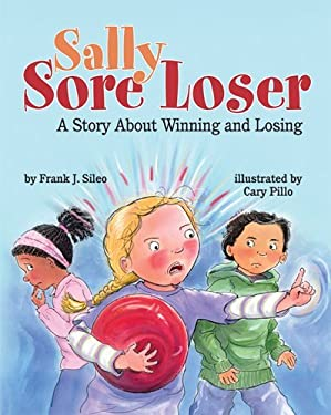 Sally Sore Loser: A Story about Winning and Losing 9781433811890