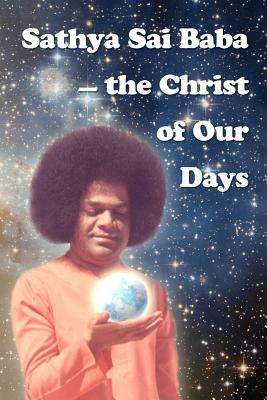 Sathya Sai Baba - The Christ of Our Days 9781438252766