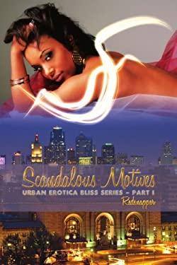 Scandalous Motives: Urban Erotica Bliss Series - Part I 9781438947013