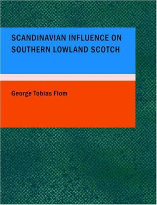 Scandinavian Influence on Southern Lowland Scotch 9781434667717