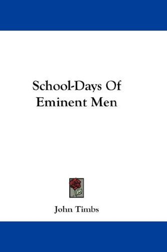School-Days of Eminent Men