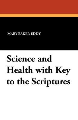 Science and Health with Key to the Scriptures 9781434422132