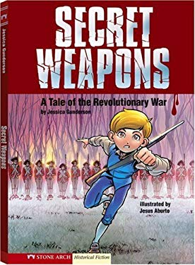 Secret Weapons: A Tale of the Revolutionary War 9781434207524