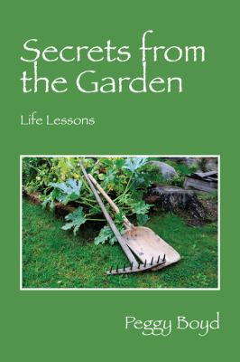 Secrets from the Garden: Life Lessons 9781432757939