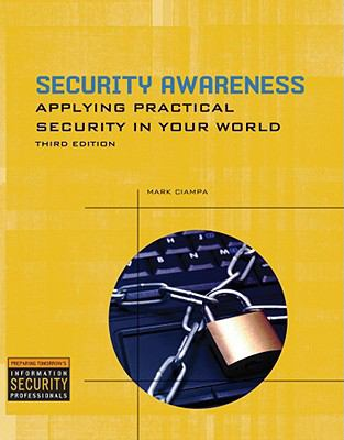 Security Awareness: Applying Practical Security in Your World 9781435454149