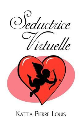 Seductrice Virtuelle 9781438980119