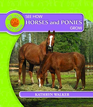 See How Horses and Ponies Grow 9781435828322