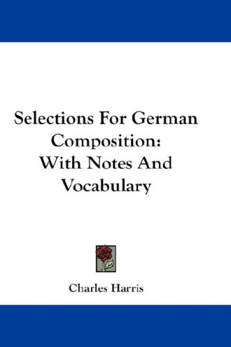 Selections for German Composition: With Notes and Vocabulary