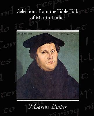 Selections from the Table Talk of Martin Luther 9781438526102