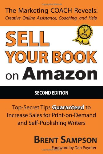 Sell Your Book on Amazon: Top Secret Tips Guaranteed to Increase Sales for Print-On-Demand and Self-Publishing Writers 9781432701963