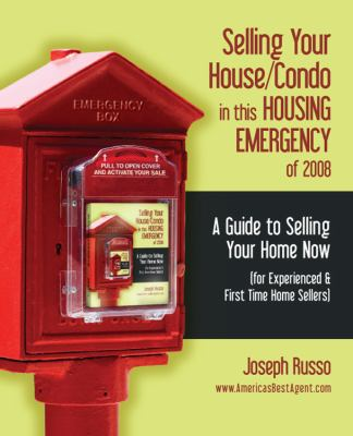 Selling Your House/Condo in This Housing Emergency of 2008 - A Guide to Selling Your Home Now (for Experienced & First Time Home Sellers) (9781432722272) photo