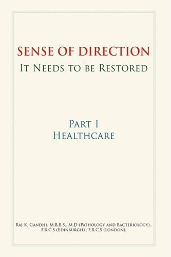Sense of Direction It Needs to Be Restored: Part I Healthcare 9781434384935