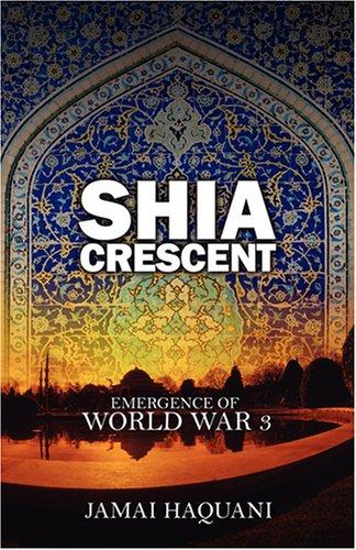 Shia Cresent: Emergence of World War 3 9781432718589