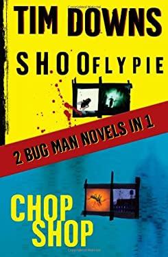 Shoofly Pie & Chop Shop: A Bug Man Novel 9781439136157