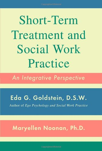 Short-Term Treatment and Social Work Practice: An Integrative Perspective