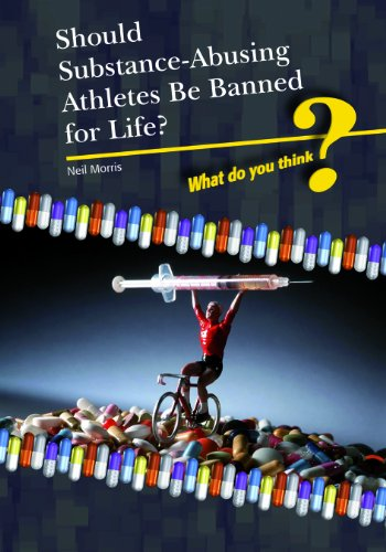 Should Substance-Using Athletes Be Banned for Life? 9781432916763