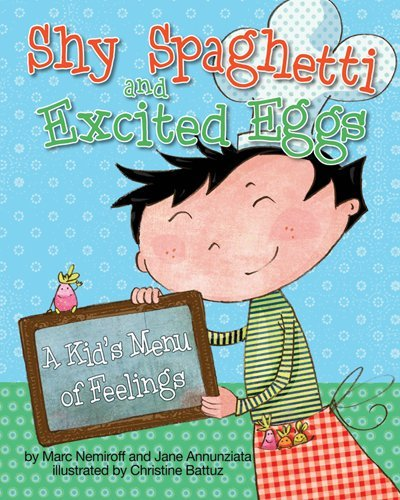 Shy Spaghetti and Excited Eggs : A Kid's Menu of Feelings