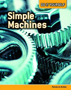 Simple Machines: Forces in Action 9781432923105