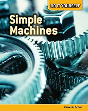 Simple Machines: Forces in Action 9781432923174