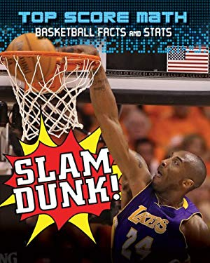Slam Dunk!: Basketball Facts and Stats 9781433950179