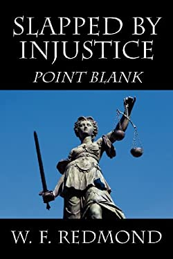 Slapped by Injustice: Point Blank 9781432772543