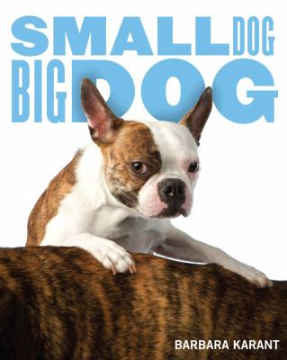Small Dog, Big Dog 9781439157459