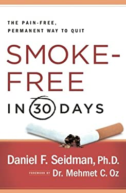 Smoke-Free in 30 Days: The Pain-Free, Permanent Way to Quit 9781439101117