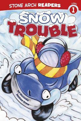 Snow Trouble 9781434216243