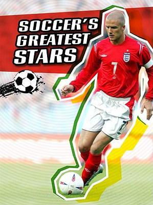 Soccer's Greatest Stars 9781432934514