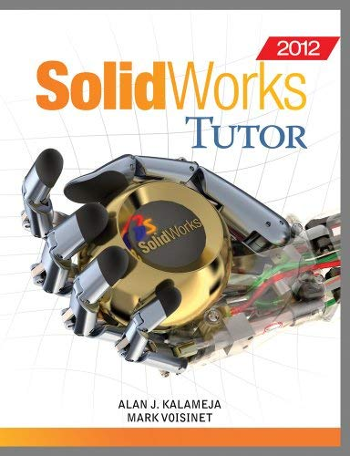 SolidWorks 2012 Tutor 9781435496781