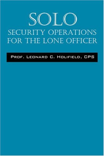 Solo: Security Operations for the Lone Officer
