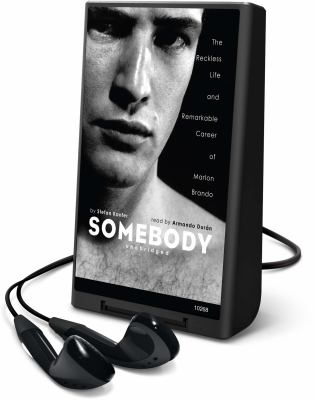 Somebody: The Reckless Life and Remarkable Career of Marlon Brando [With Headphones] 9781433277160