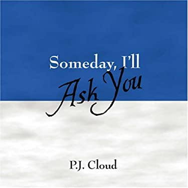 Someday, I'll Ask You