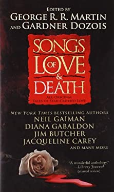 Songs of Love and Death: All-Original Tales of Star-Crossed Love 9781439150153