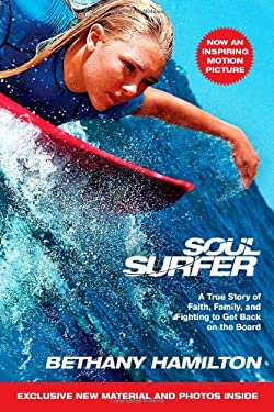 Soul Surfer: A True Story of Faith, Family, and Fighting to Get Back on the Board 9781439165799