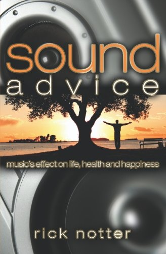 Sound Advice: Music's Effect on Life, Health, and Happiness