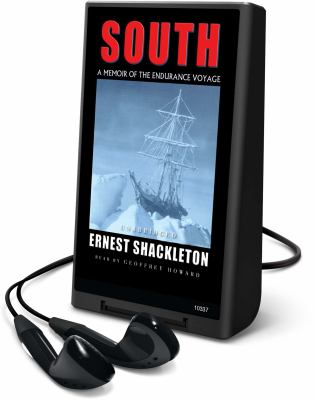 South: A Memoir of the Endurance Voyage [With Headphones]