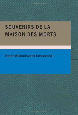 Souvenirs de La Maison Des Morts 9781434655387