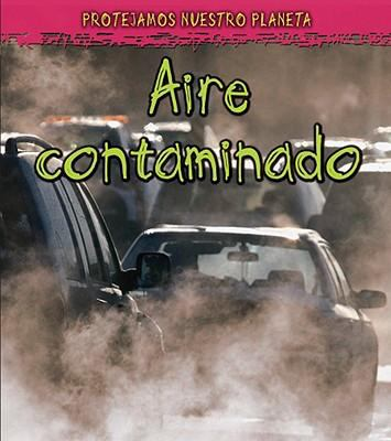 Aire Contaminado = Polluted Air 9781432920166