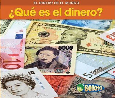 Que Es el Dinero? 9781432919207